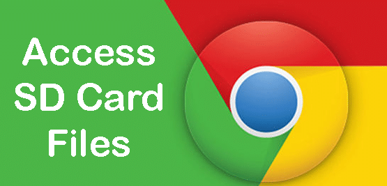 Way to access file: ///sdcard/ data in Google chrome